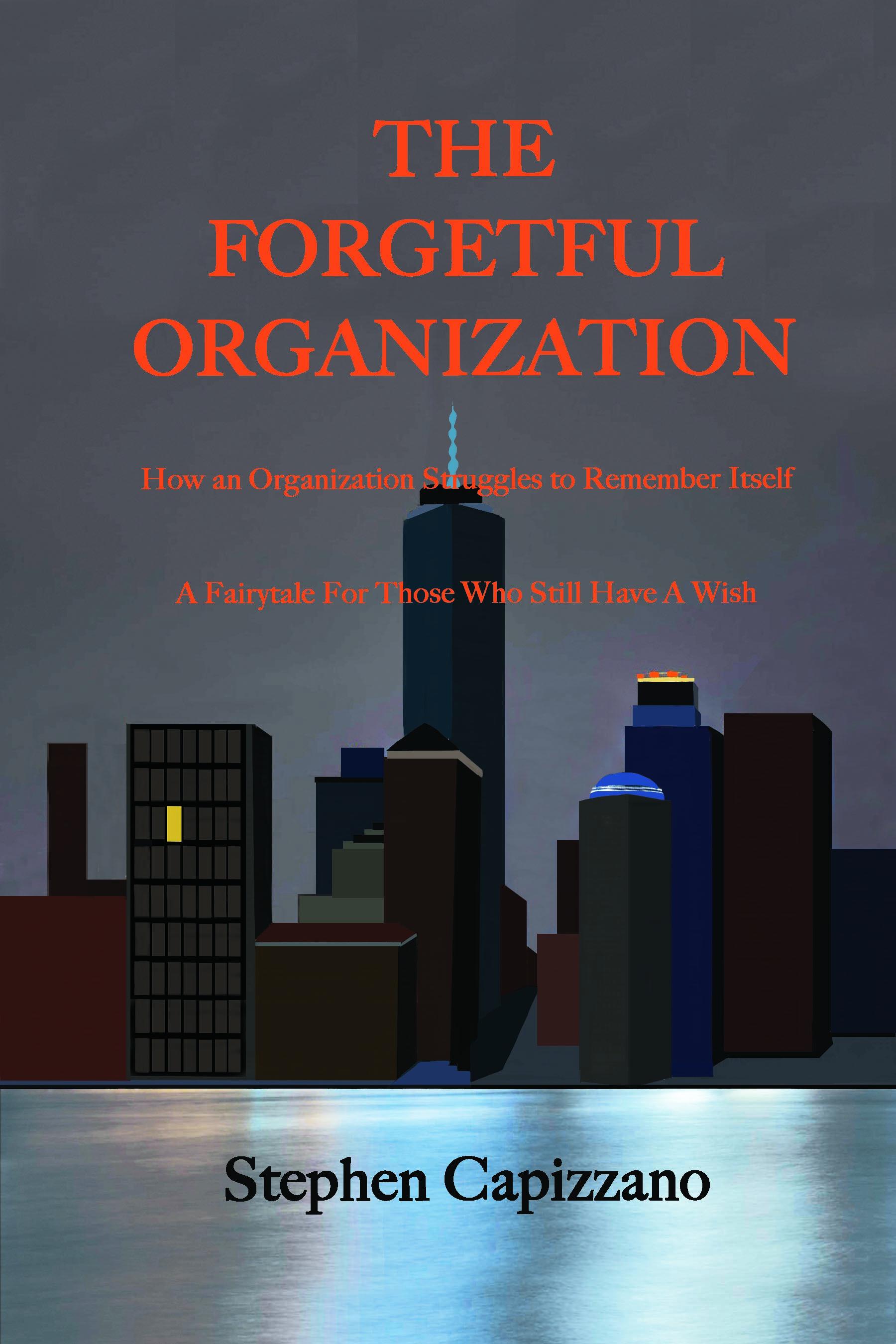 The Forgetful Organization